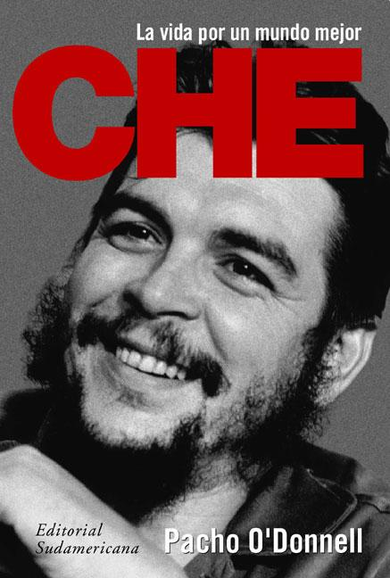 Che, la vida por un mundo mejor/ Che, The Life for a Better World