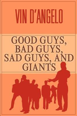 Good Guys, Bad Guys, Sad Guys, and Giants