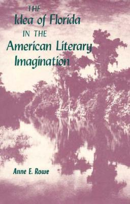 The Idea of Florida in the American Literary Imagination