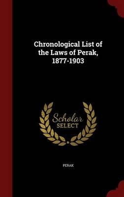 Chronological List of the Laws of Perak, 1877-1903