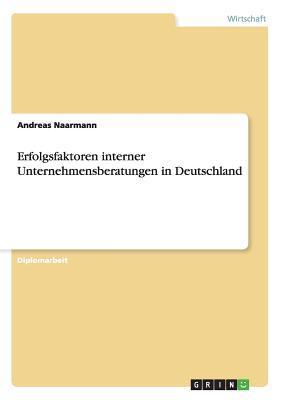 Erfolgsfaktoren interner Unternehmensberatungen in Deutschland