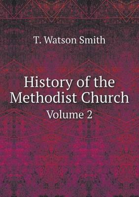 History of the Methodist Church Volume 2