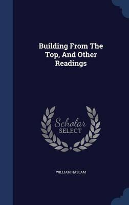 Building from the Top, and Other Readings