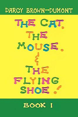 The Cat, the Mouse, & the Flying Shoe