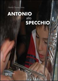 Antonio allo specchio