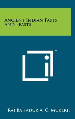 Ancient Indian Fasts and Feasts