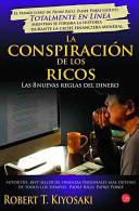 La Conspiracion De Los Ricos / Rich Dad's Conspiracy of the Rich