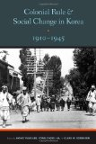 Colonial Rule and Social Change in Korea 1910-1945