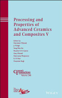 Processing and Properties of Advanced Ceramics and Composites V