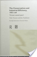 The Conservatives and Industrial Efficiency, 1951-64