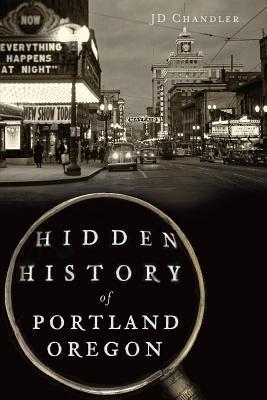 Hidden History of Portland, Oregon