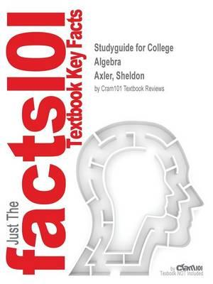 Studyguide for College Algebra by Axler, Sheldon, ISBN 9780470470763
