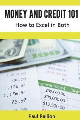 Money and Credit 101, How to Excel in Both