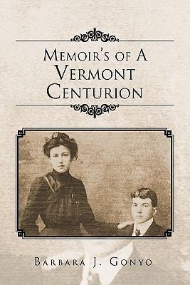 Memoir's of a Vermont Centurion