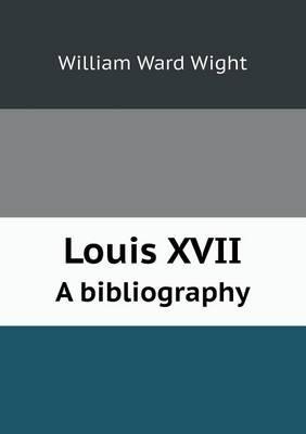 Louis XVII a Bibliography