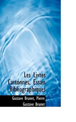 Les Livres Cartonn S, Essais Bibliographiques