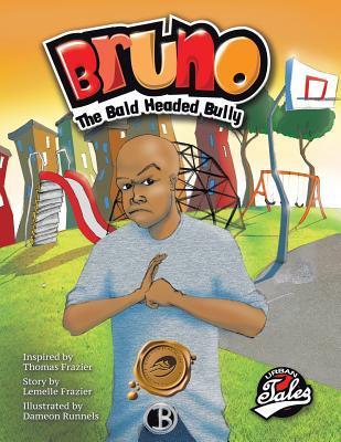 Bruno the Bald Headed Bully