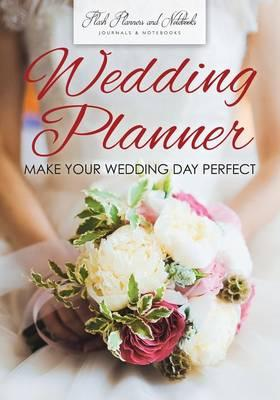 Wedding Planner - Make Your Wedding Day Perfect