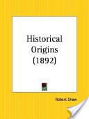 Historical Origins 1...