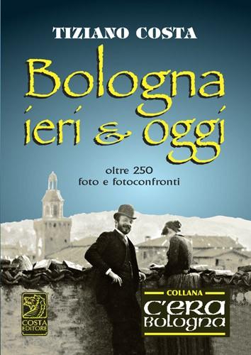 Bologna ieri e oggi