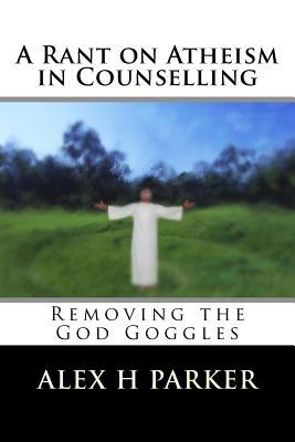 A Rant on Atheism in Counselling