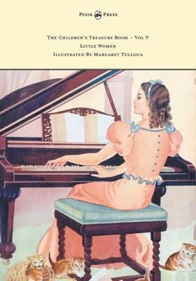 The Children's Treasure Book - Vol V - Little Women - Illustrated By Margaret Tulloca