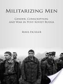 Militarizing Men