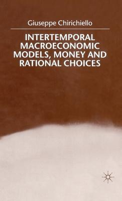 Intertemporal Macroeconomics Models, Money and Rational Choices