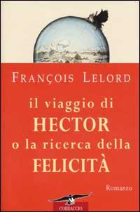 Il viaggio di Hector o la ricerca della felicità