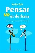 PENSAR NO ES DE FRANC