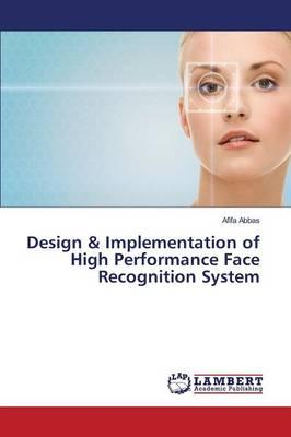 Design & Implementation of High Performance Face Recognition System