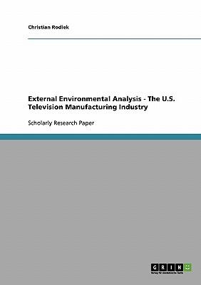 External Environmental Analysis - The U.S. Television Manufacturing Industry