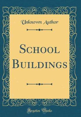 School Buildings (Classic Reprint)
