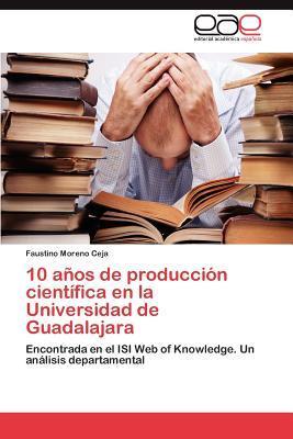 10 años de producción científica en la Universidad de Guadalajara