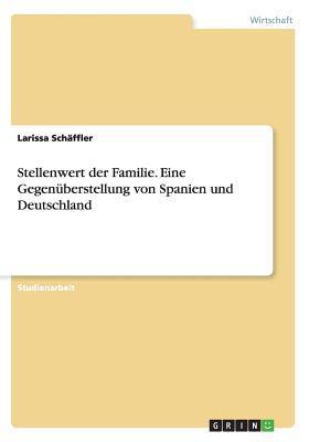Stellenwert der Familie. Eine Gegenüberstellung von Spanien und Deutschland