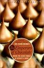 The Emperors of Chocolate