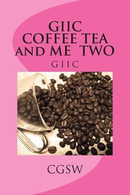 GIIC COFFEE TEA and ME TWO