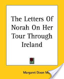 The Letters Of Norah On Her Tour Through Ireland