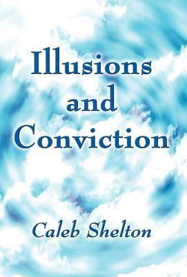 Illusions and Conviction