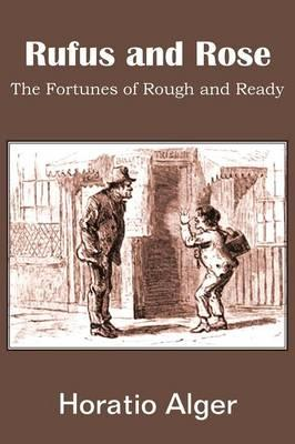 Rufus and Rose, the Fortunes of Rough and Ready