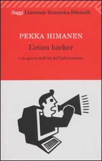 L'etica hacker e lo spirito dell'età dell'informazione