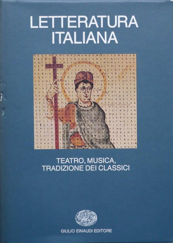 Letteratura italiana / Teatro, musica, tradizione dei classici