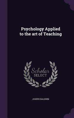 Psychology Applied to the Art of Teaching
