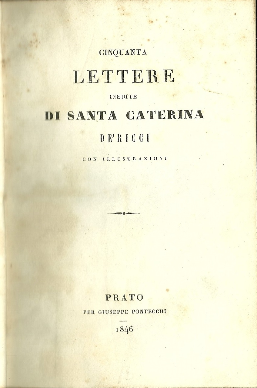 Cinquanta lettere inedite di Santa Caterina de' Ricci