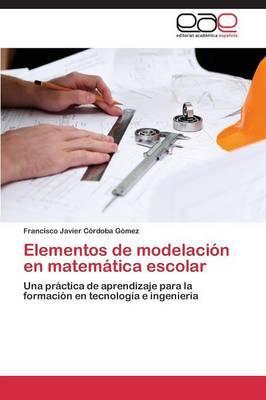 Elementos de modelación en matemática escolar
