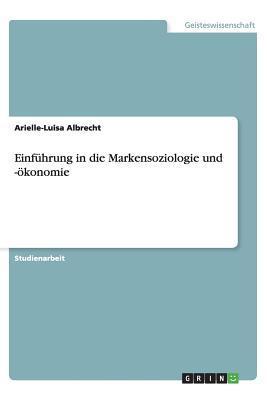 Einführung in die Markensoziologie und -ökonomie