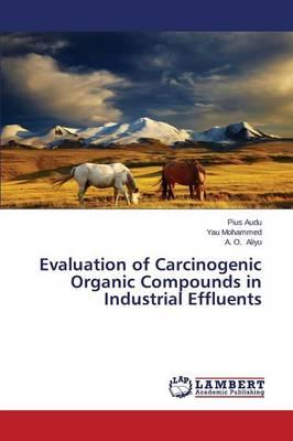 Evaluation of Carcinogenic Organic Compounds in Industrial Effluents