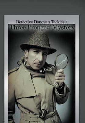Detective Donovan Tackles a Three Pronged Mystery
