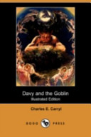 "Davy and the Goblin; Or, What Followed Reading ""Alice's Adventures in Wonderland"" (Illustrated Edition) (Dodo Press)"