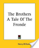 The Brothers a Tale of the Fronde